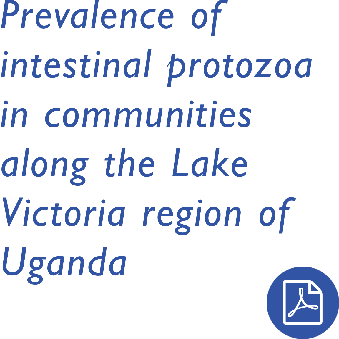 Prevalence of intestinal protozoa in communities along the Lake Victoria region of Uganda