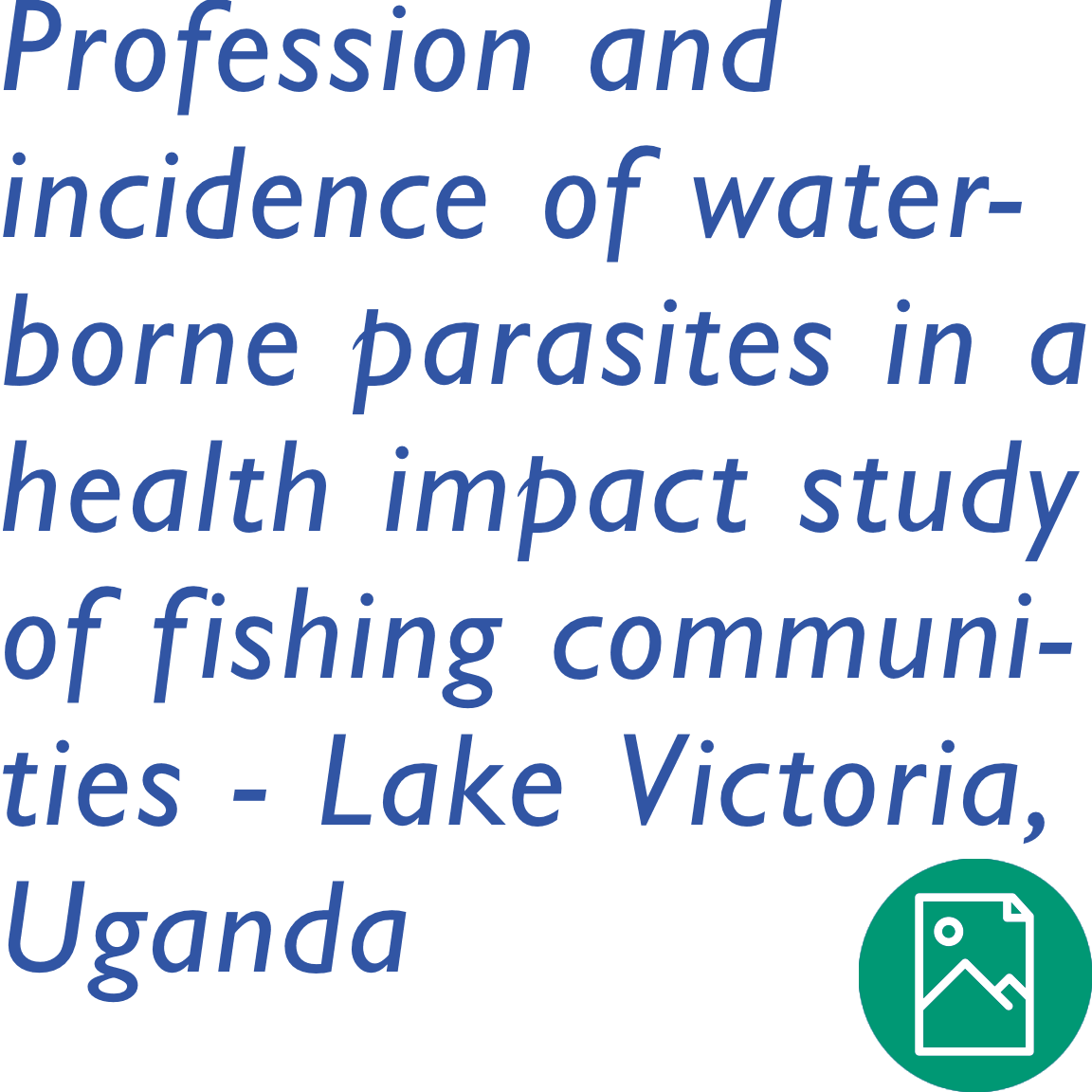 Profession and Incidence of Water-borne Parasites in a Health Impact Study of Fishing Communities along Lake Victoria in Uganda | Water Mission Research