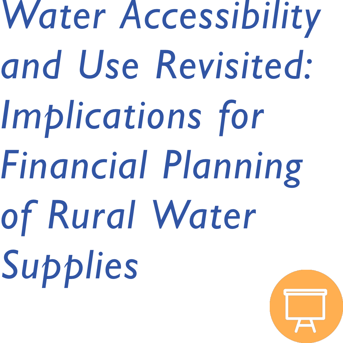 Water Accessibility and Use Revisited: Implications for Financial Planning of Rural Water Supplies