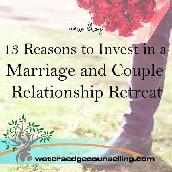 13-Reasons-to-Invest-in-a-Marriage-and-Couple-Relationship-Retreat