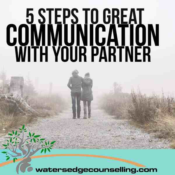 5 Steps to Great Communication With Your Partner