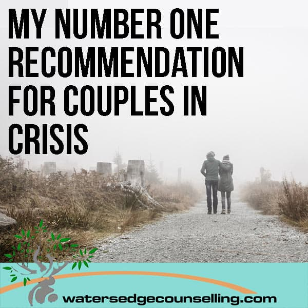 My-number-one-recommendation-for-couples-in-crisis