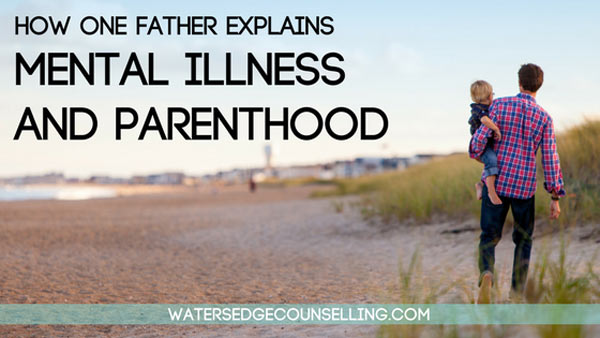 How-one-father-explains-mental-illness-and-parenthood