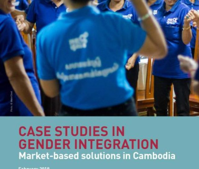 Bmgf Case Studies In Gender Integration Market Based Solutions In Cambodia