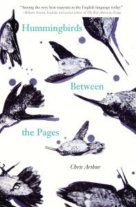 This photo is a cover image of writer Chris Arthur's book titled Hummingbirds Between the Pages. The book's cover is white with purplish-blue hummingbirds flying on it.