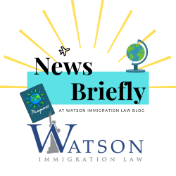 Watson Immigration Law News Update