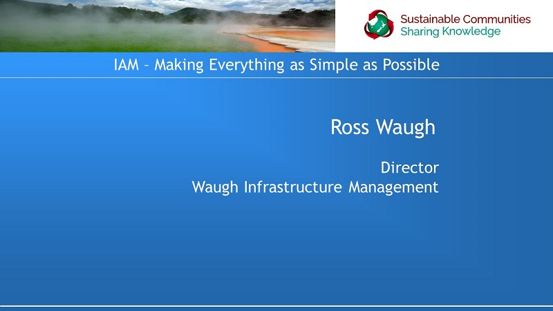 Infrastructure Asset Management – Making Everything as Simple as Possible but Not Simpler