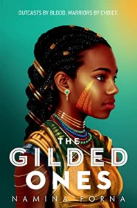 Book cover of The Gilded Ones by Namina Forna