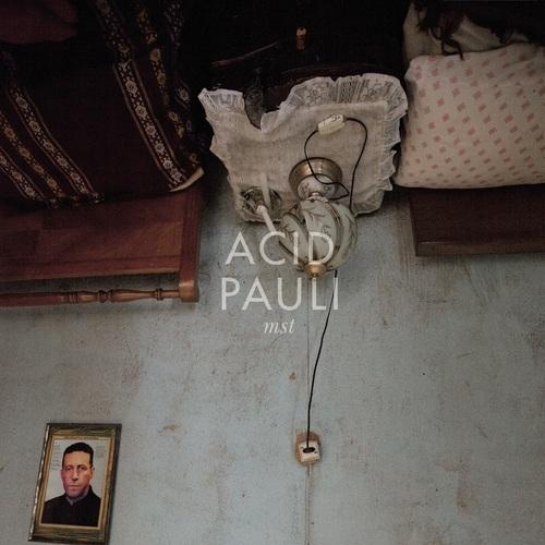 Acid Pauli - Mst (2012)