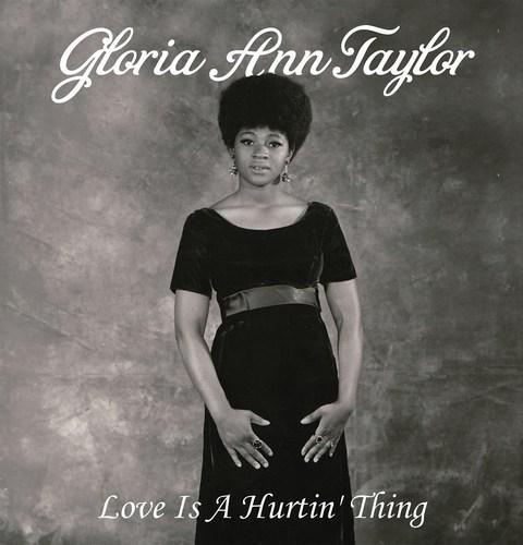 Gloria Ann Taylor - Love Is a Hurtin' Thing (2015)
