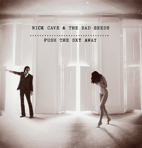 Nick Cave & the Bad Seeds - Push The Sky Away (2013)