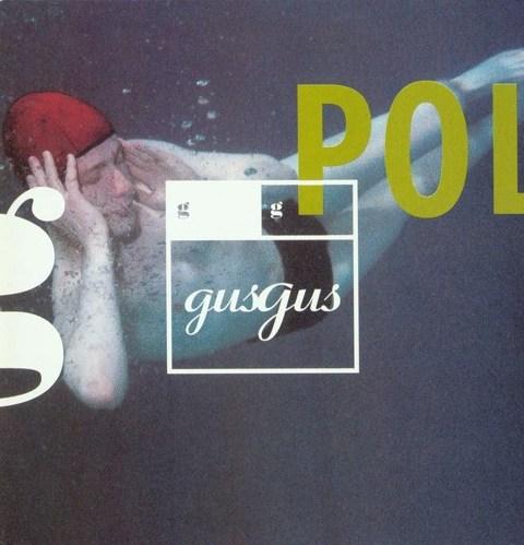 GusGus - Polydistortion (1997)