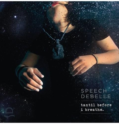 Speech Debelle - Tantil Before I Breathe