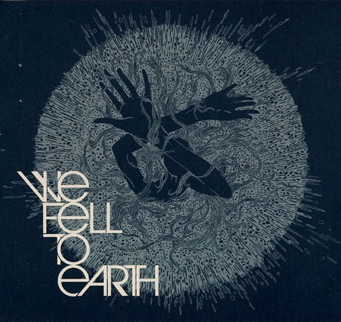 We Fell To Earth - We Fell To Earth (2009)