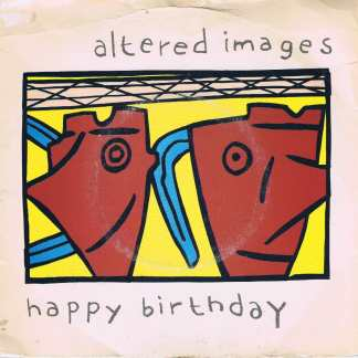 Altered Images – Happy Birthday - EPCA 1522 - 7-inch Vinyl Record