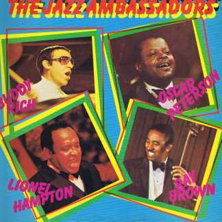 Buddy Rich, Oscar Peterson, Lionel Hampton, Ray Brown ‎– The Jazz Ambassadors