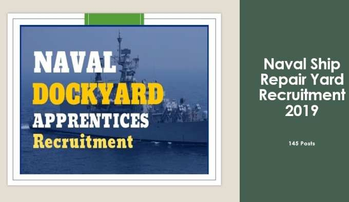 Naval Ship Repair Yard 145 Posts Recruitment 2019