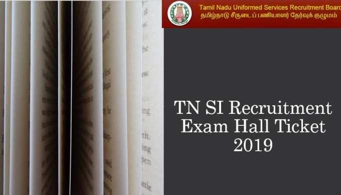 TN SI Recruitment Exam Hall Ticket Download 2019