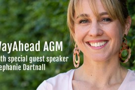 WayAhead AGM with special guest speaker Stephanie Dartnall