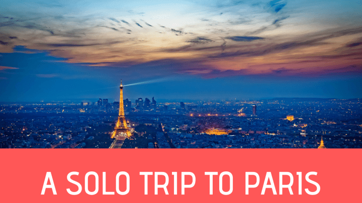 A Solo Trip to Paris
