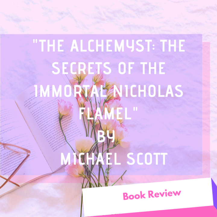 "Book Review: ""The Alchemyst: The Secrets of the Immortal Nicholas Flamel by Michael Scott"