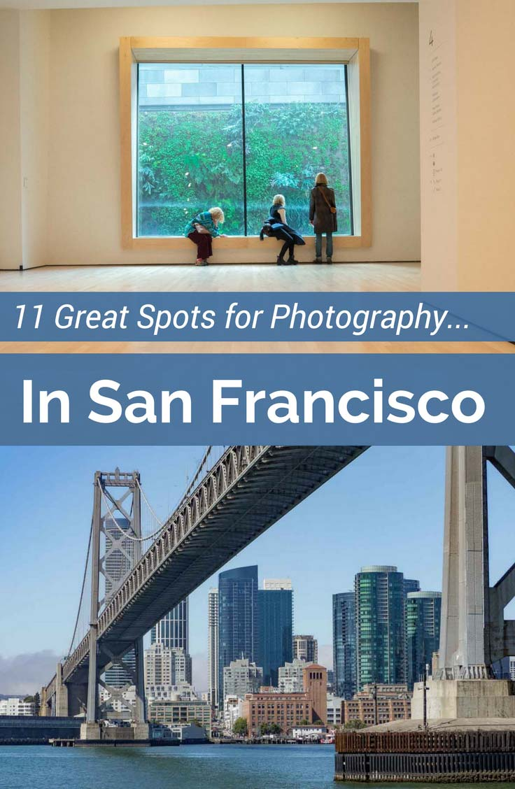 11 best photography spots in san francisco a photo lover s guide to
