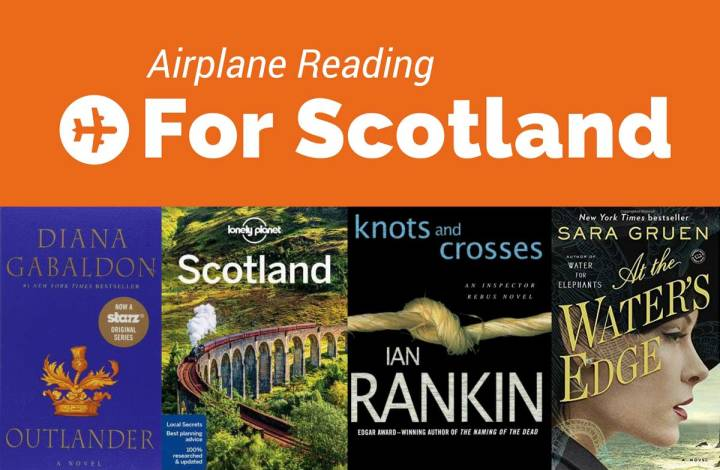 Airplane Reading: Books Set in Scotland to Inspire & Inform Your Travels
