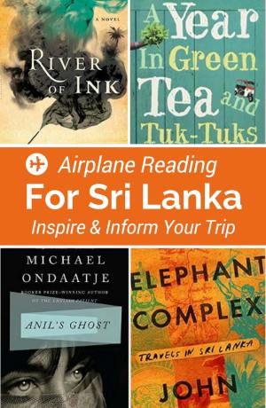 oing to Sri Lanka? Then this installment of Airplane Reading will inform and inspire your travel with books set in Sri Lanka.
