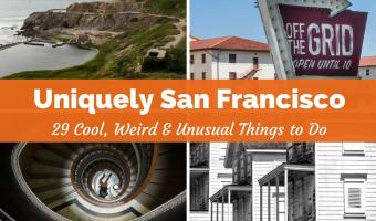 Uniquely SF: Unusual, Weird & Cool Things to Do in San Francisco