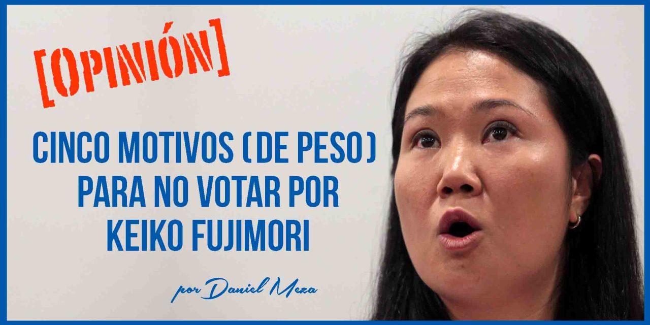 Cinco motivos (de peso) para no votar por Keiko Fujimori, y no solo porque es hija de Alberto Fujimori