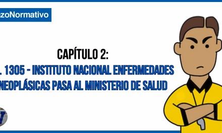 DL 1305 – Instituto Nacional Enfermedades Neoplásicas pasa al Ministerio de Salud