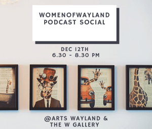 Women of Wayland Podcast Social @ The W Gallery of Wayland