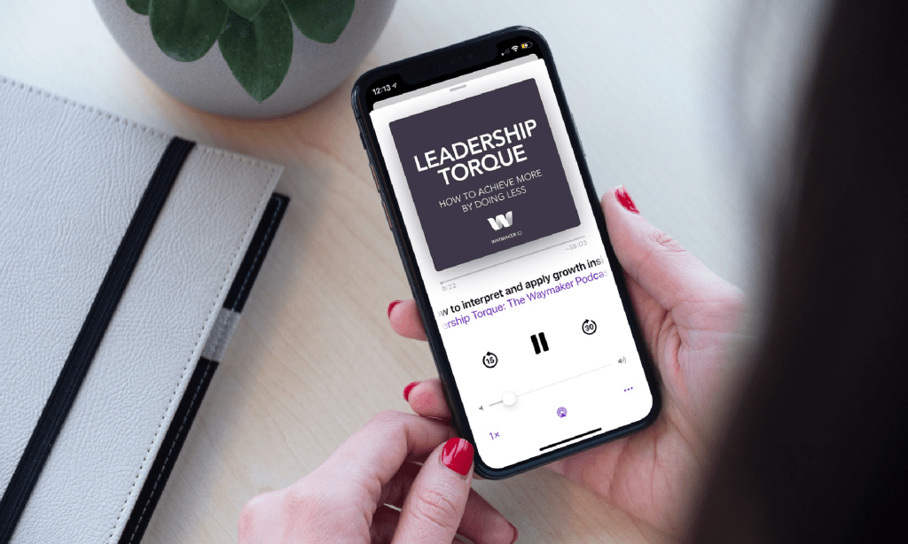 Learn on Waymaker's Podcast
