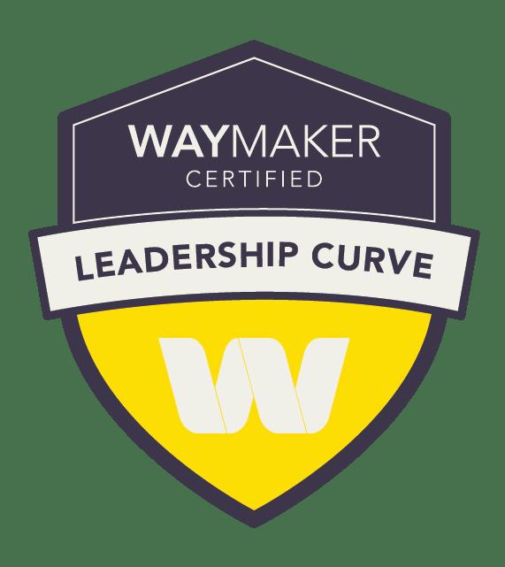 THE WAYMAKER LEADERSHIP CURVE