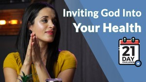 Inviting God into Your Health