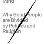 Review of the book  The Righteous Mind: Why Good People Are Divided by Politics and Religion