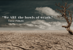 We ARE the bowls of wrath - Lazar Puhalo
