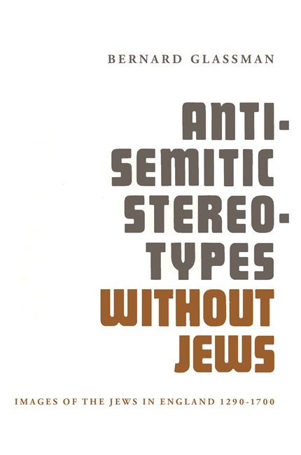 Anti-Semitic Stereotypes without Jews: Images of the Jews in England 1290-1700 Image