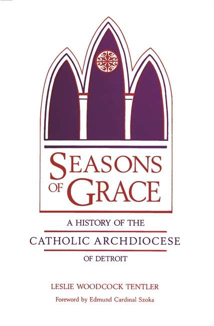 Seasons of Grace: A History of the Catholic Archdiocese of Detroit Image