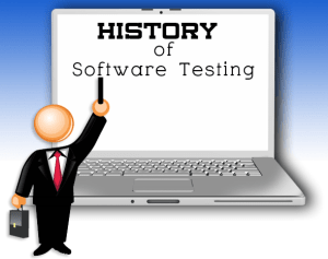 History of Software Testing