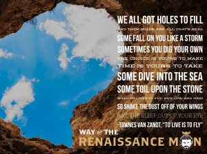 To live is to fly lyric quote Townes Van Zandt way of the renaissance man jim woods