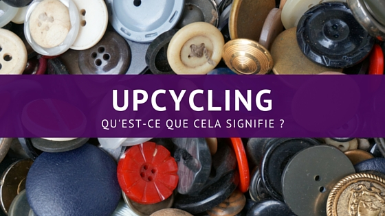 Wayome Upcycling Upcycling qu'est ce que cela signifie