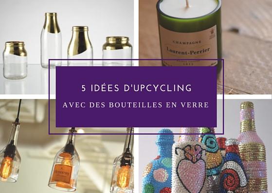 Wayome Upcycling 5 idées d'upcycling avec des bouteilles en verre