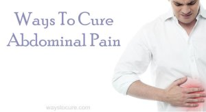 Ways To Cure Abdominal Pain