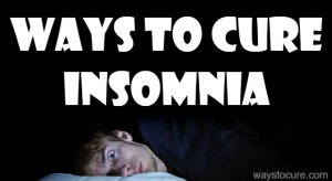Ways To Cure Insomnia