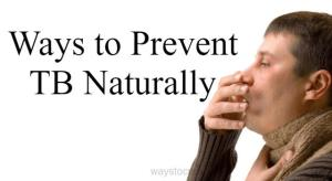 Ways to Prevent TB Naturally