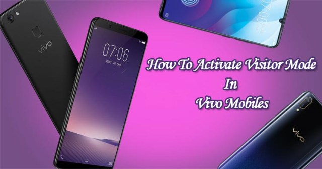 How To Activate Visitor Mode In Vivo Mobiles