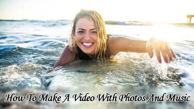 Make A Video With Pictures And Music