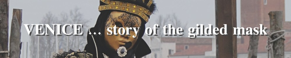 Venice ... story of the gilded mask
