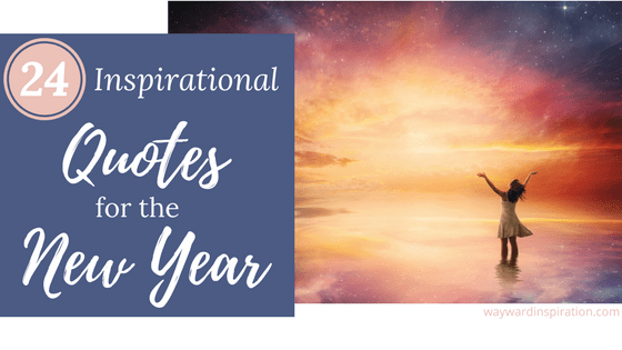 24 Inspirational Quotes For The New Year Wayward Inspiration